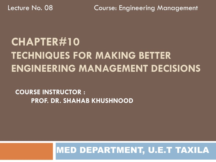 chapter 10 techniques for making better engineering management decisions n.