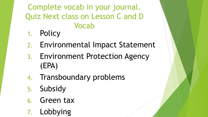 complete vocab in your journal quiz next class on lesson c and d vocab n.