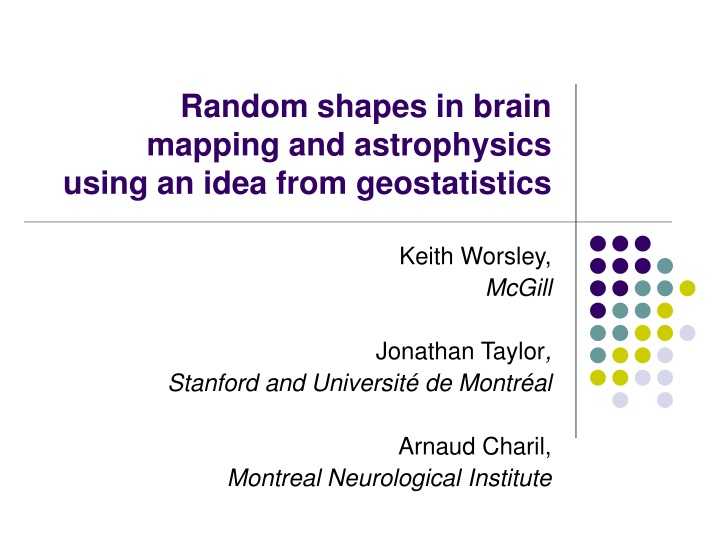random shapes in brain mapping and astrophysics using an idea from geostatistics n.