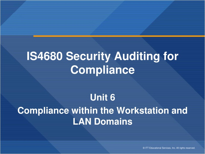 is4680 security auditing for compliance unit 6 compliance within the workstation and lan domains n.