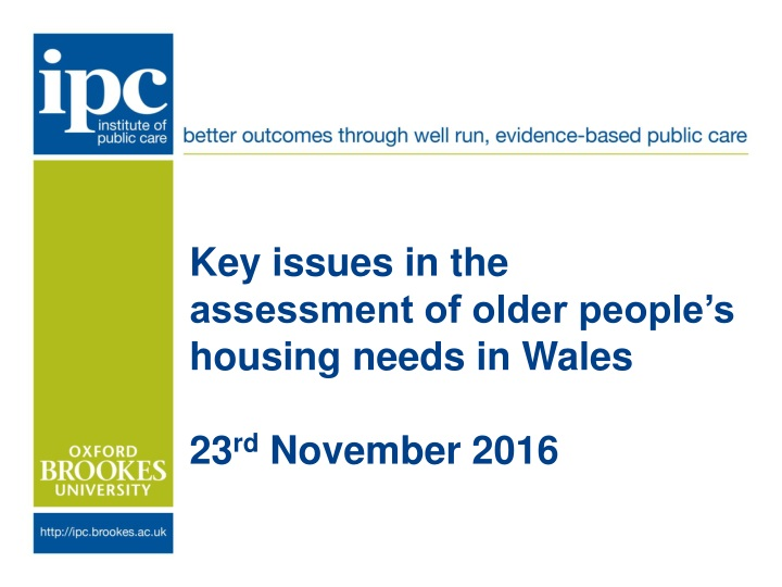 key issues in the assessment of older people s housing needs in wales 23 rd november 2016 n.