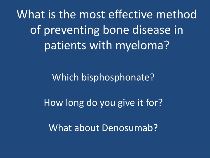 which bisphosphonate how long do you give it for what about denosumab n.