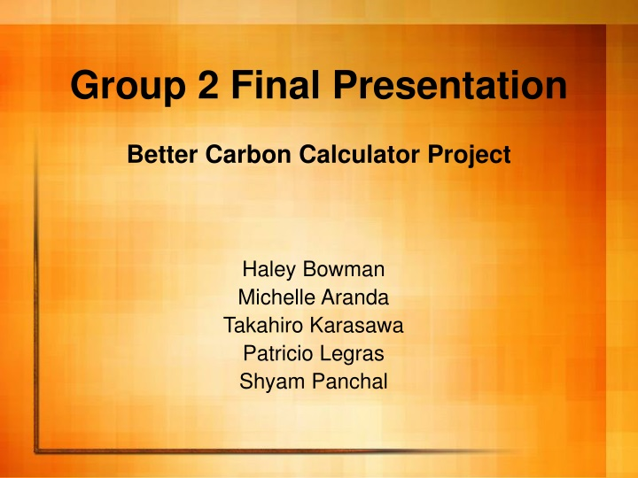 group 2 final presentation better carbon calculator project n.