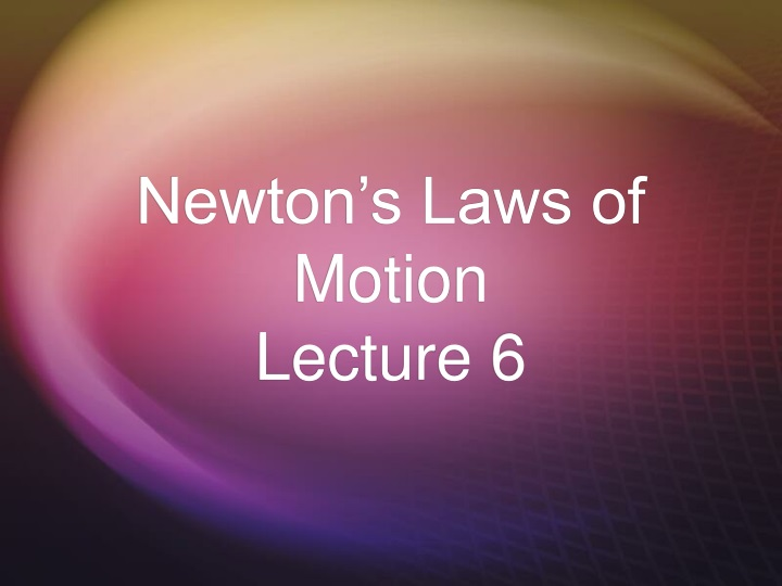 newton s laws of motion lecture 6 n.