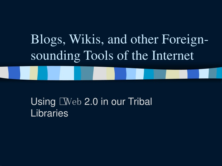 blogs wikis and other foreign sounding tools of the internet n.