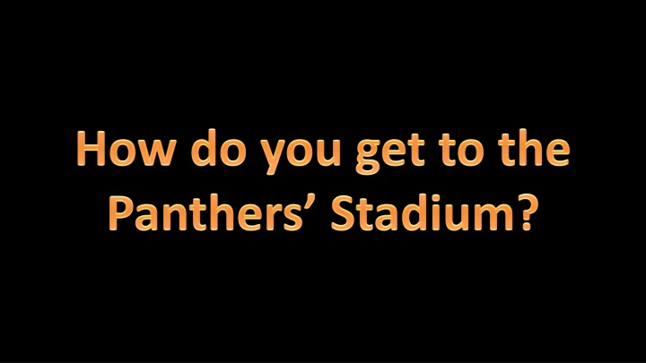how do you get to the panthers stadium n.