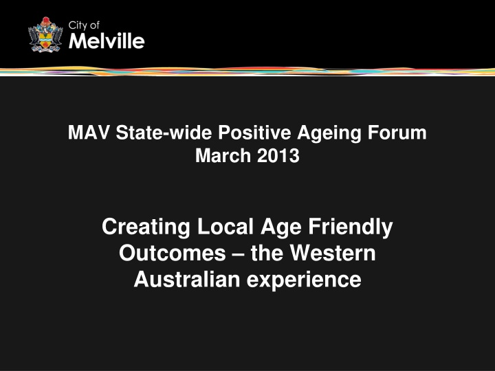 mav state wide positive ageing forum march 2013 n.