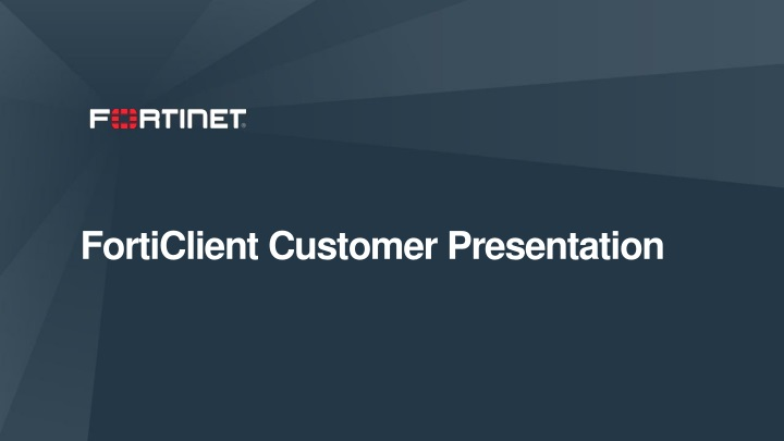 forticlient customer presentation n.