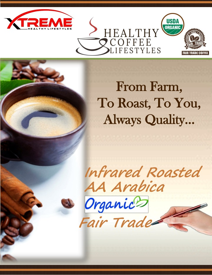 from farm to roast to you always quality n.