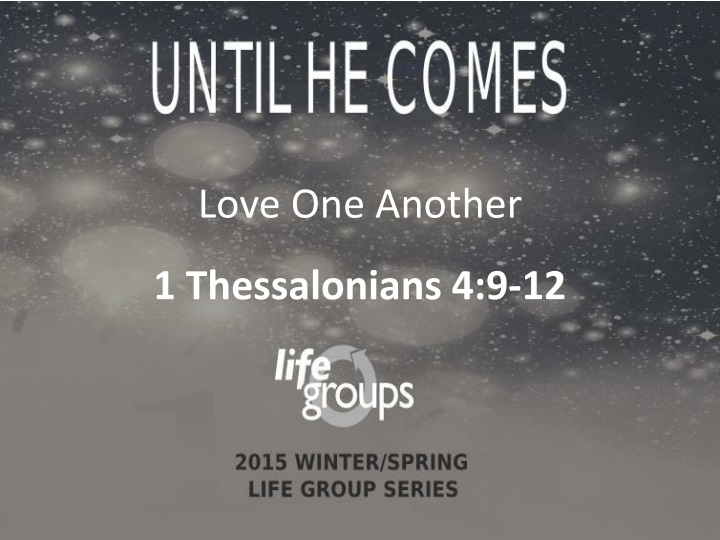love one another 1 thessalonians 4 9 12 n.