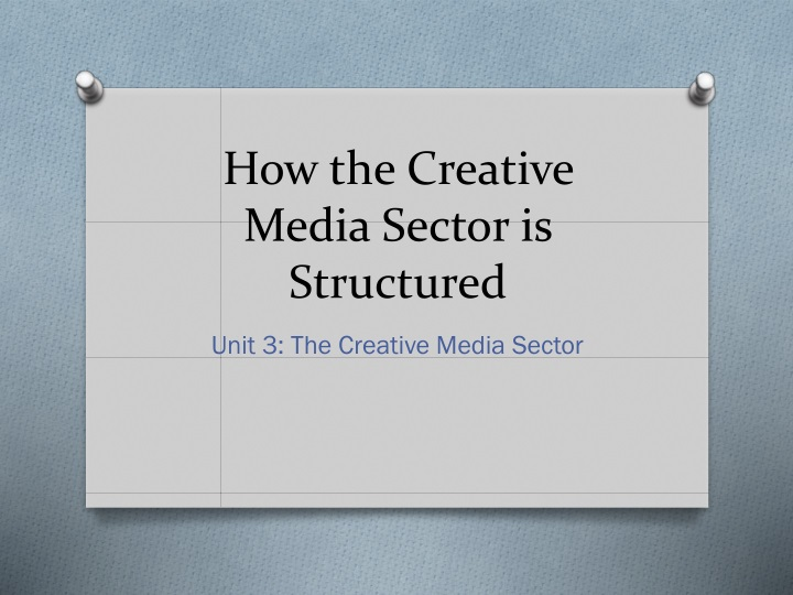 how the creative media sector is structured n.