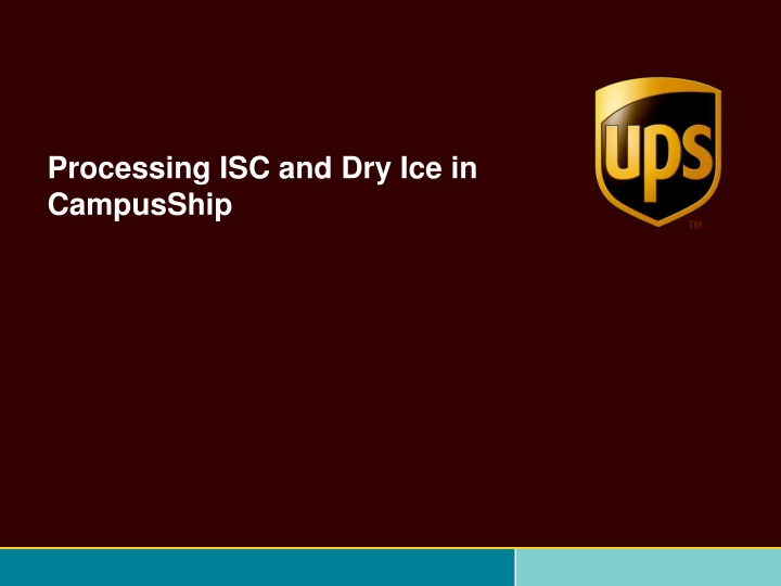 processing isc and dry ice in campusship n.