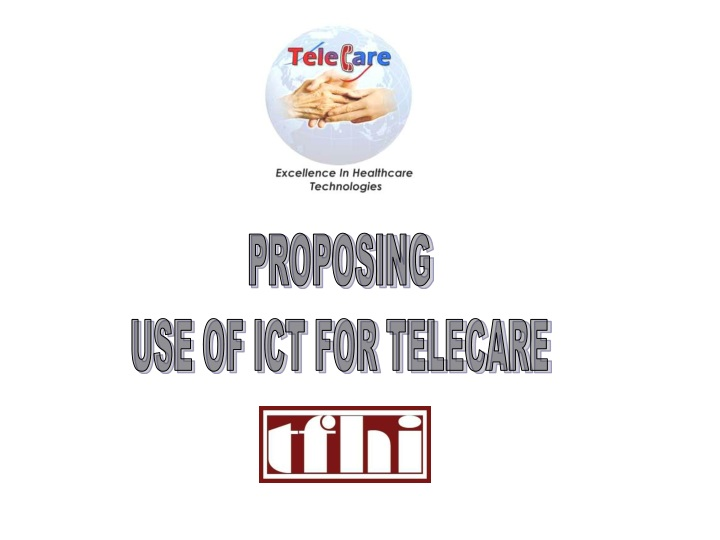 proposing use of ict for telecare n.