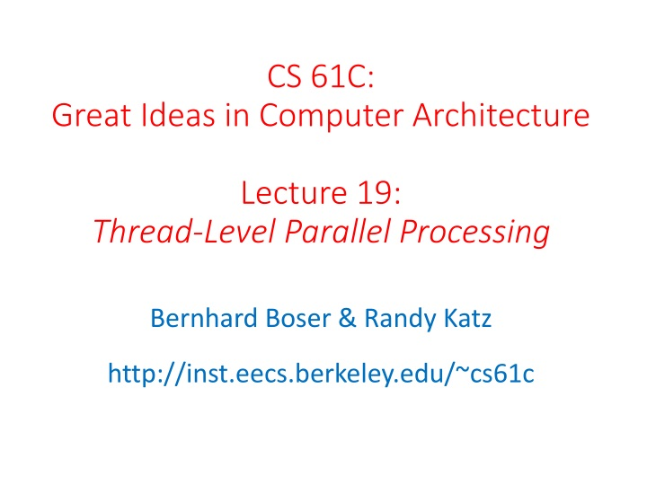 cs 61c great ideas in computer architecture lecture 19 thread level parallel processing n.