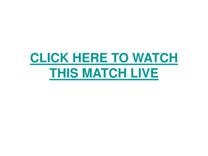 click here to watch this match live n.