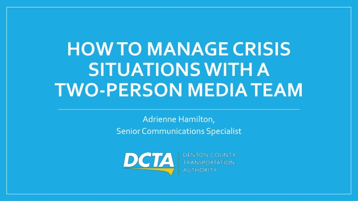 how to manage crisis situations with a two person media team n.