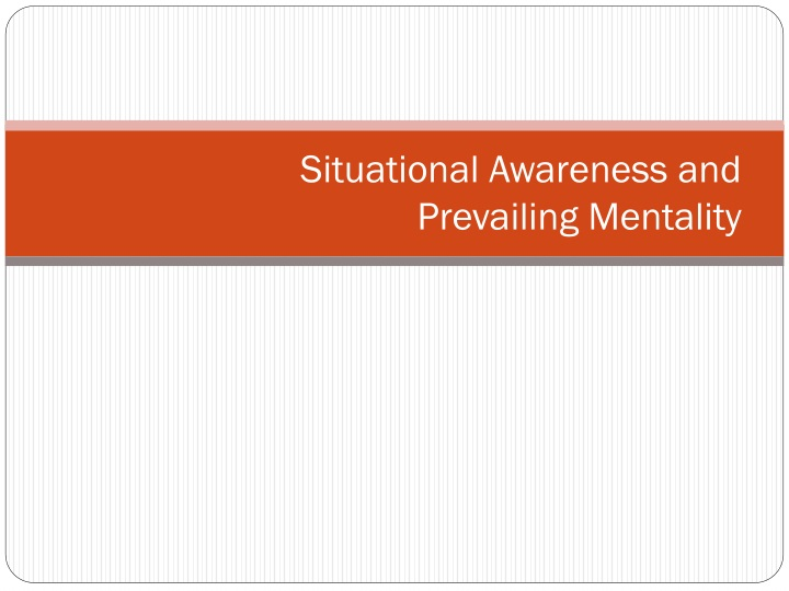 situational awareness and prevailing mentality n.