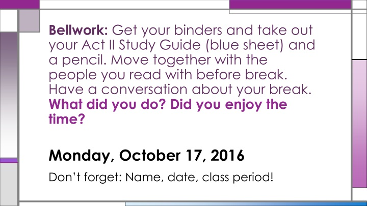 monday october 17 2016 don t forget name date class period n.