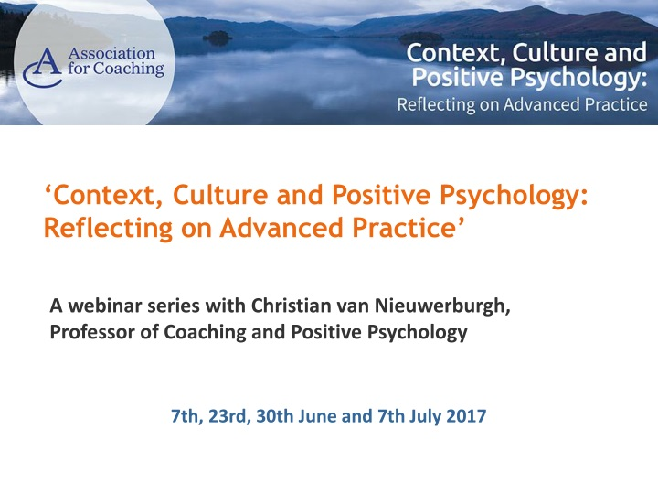 a webinar series with christian van nieuwerburgh professor of coaching and positive psychology n.