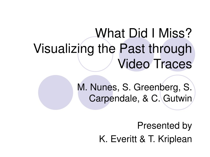 what did i miss visualizing the past through video traces n.