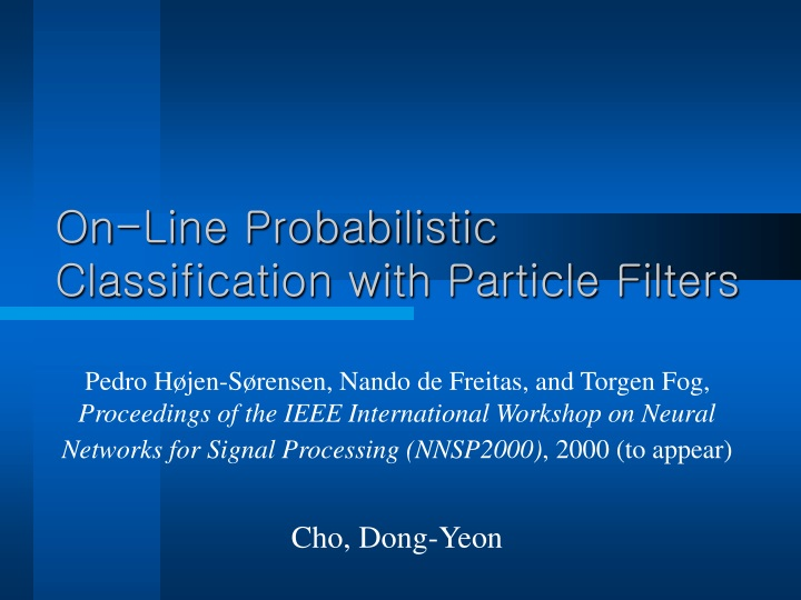 on line probabilistic classification with particle filters n.
