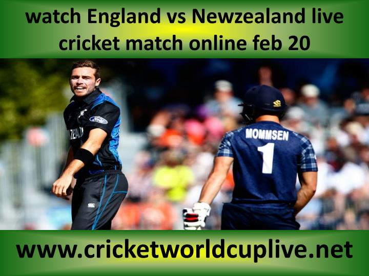 watch england vs newzealand live cricket match online feb 20 n.