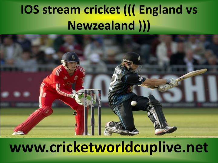 Ios stream cricket england vs newzealand