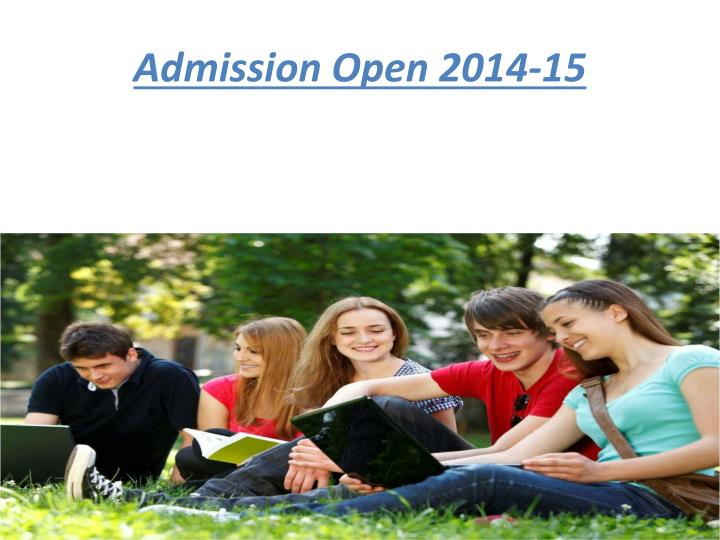 Admission open 2014 15