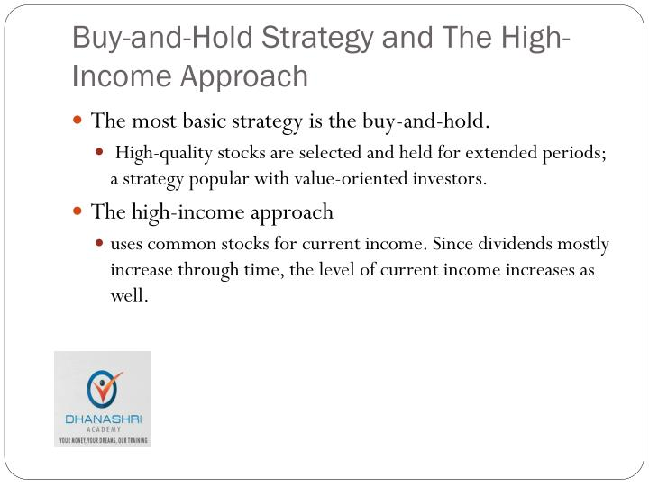 Buy-and-Hold Strategy and The High-Income Approach
