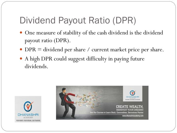 Dividend Payout Ratio (DPR)