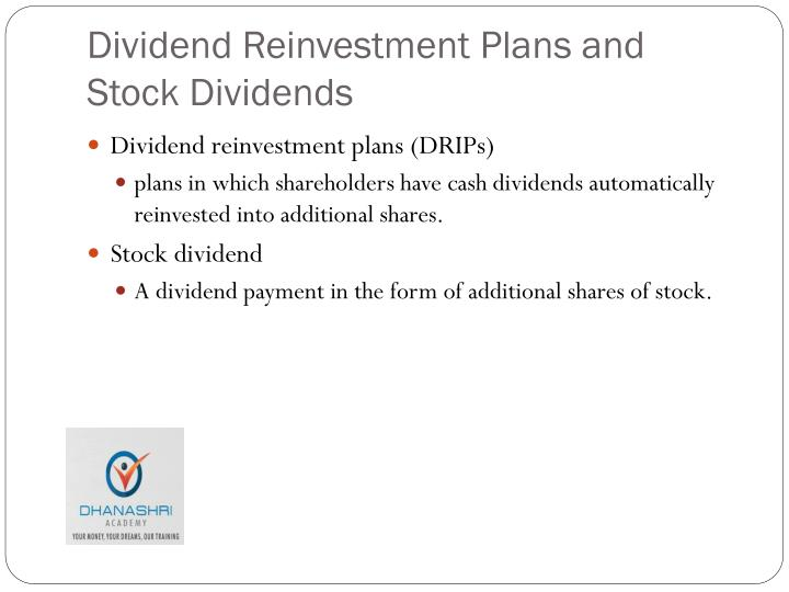 Dividend Reinvestment Plans and Stock Dividends