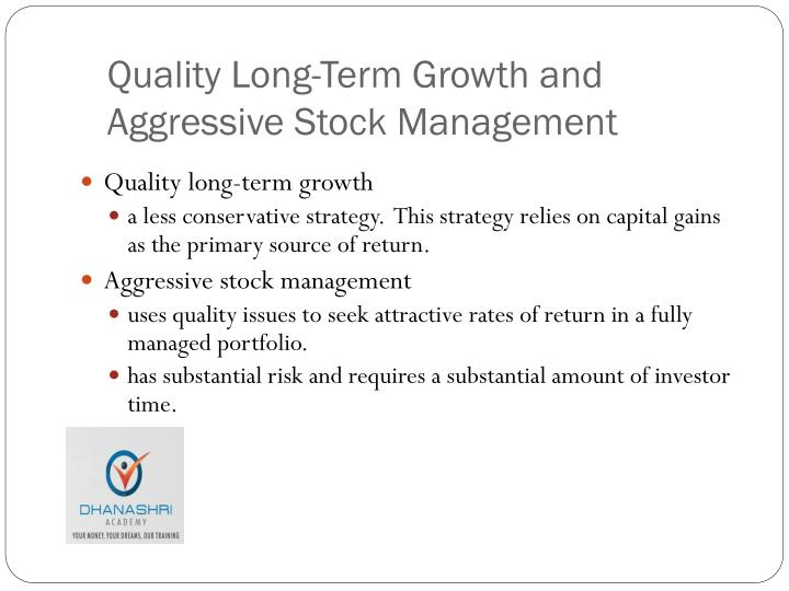 Quality Long-Term Growth and Aggressive Stock Management