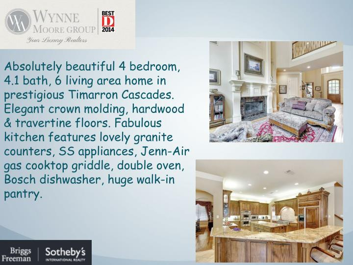 Absolutely beautiful 4 bedroom, 4.1 bath, 6 living area home in prestigious Timarron Cascades. Elega...