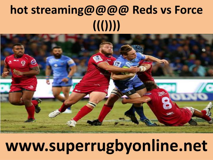 hot streaming@@@@ reds vs force n.