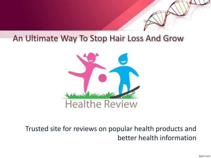 an ultimate way to stop hair loss and grow them naturally n.