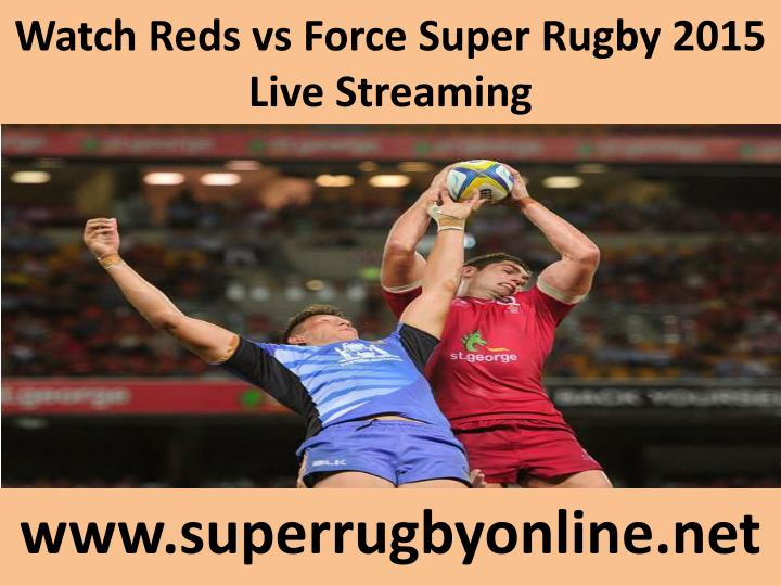 Watch reds vs force super rugby 2015 live streaming