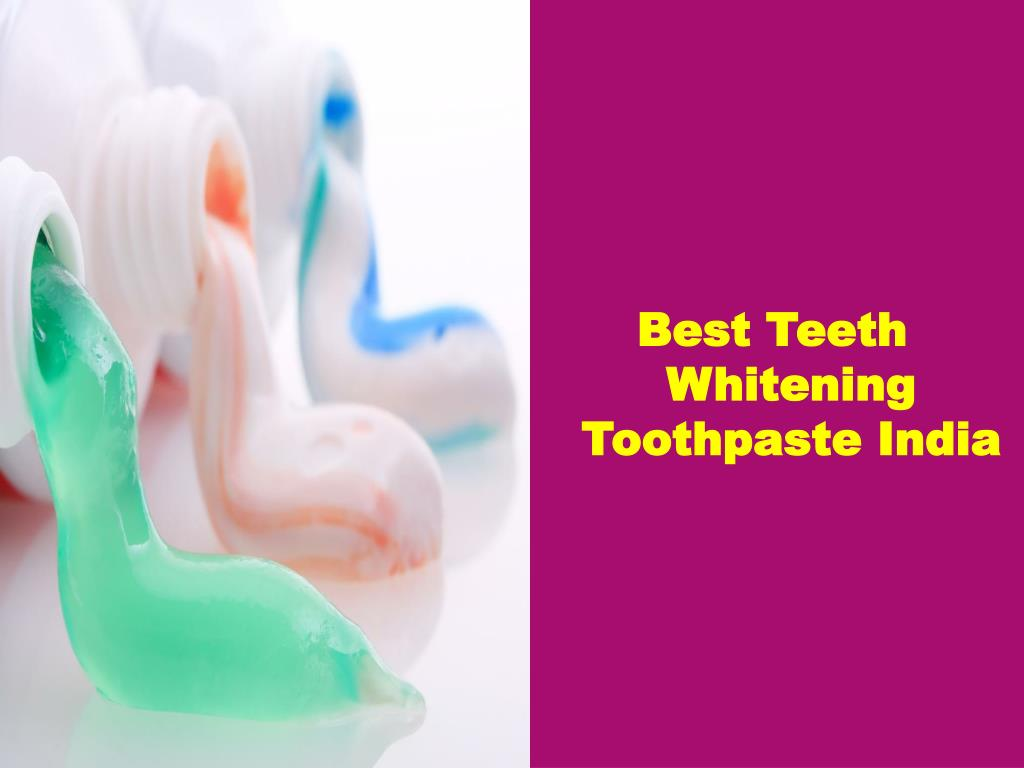 Ppt Best Indian Whitening Toothpaste Powerpoint Presentation Free Download Id 7128334