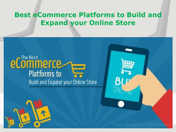 best ecommerce platforms to build and expand your online store n.