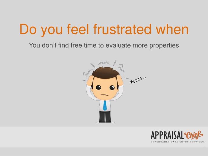 do you feel frustrated when n.