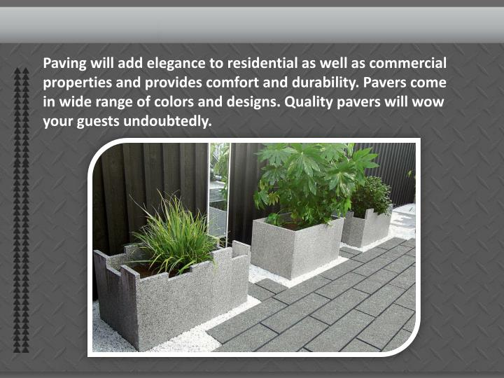 Paving will add elegance to residential as well as commercial properties and provides comfort and du...