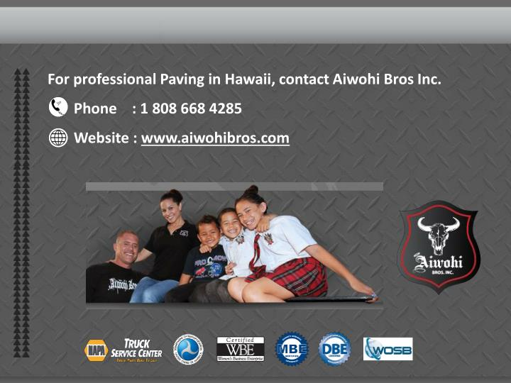 For professional Paving in Hawaii, contact