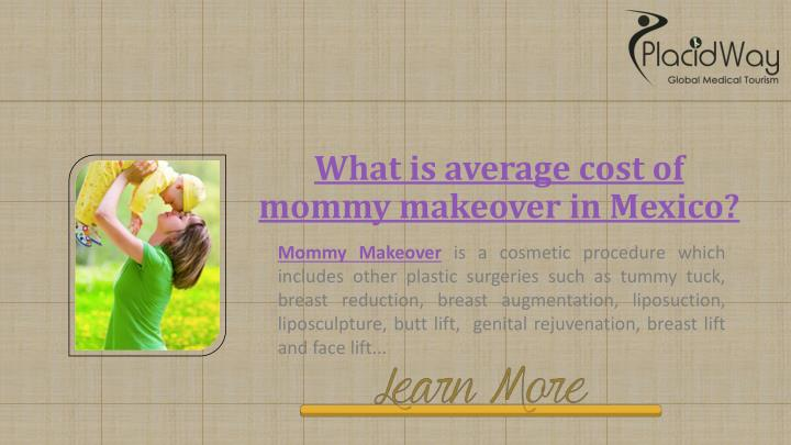 What is average cost of mommy makeover in Mexico