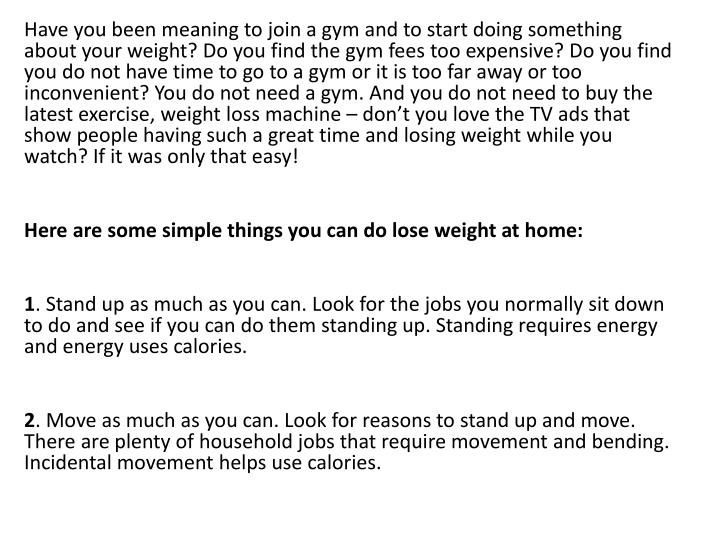 Have you been meaning to join a gym and to start doing something about your weight? Do you find the ...