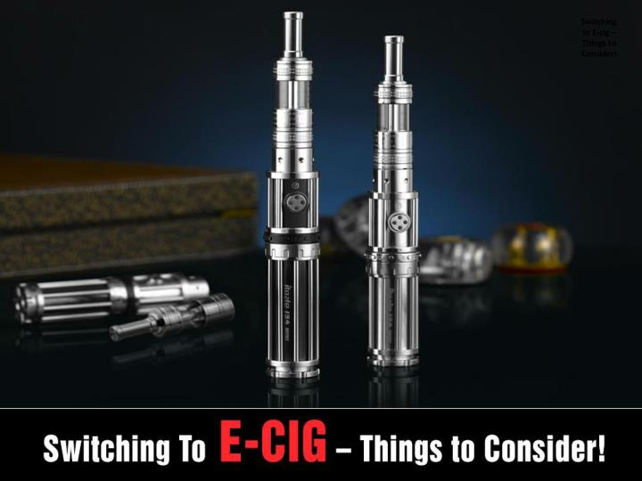 switching to e cig things to consider n.