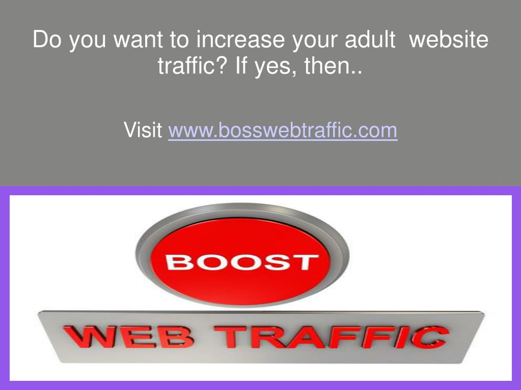Ppt How To Boost Your Adult Website Traffic Powerpoint Presentation Free Download Id 7130479 Bosswebtraffic achieve these goals by: slideserve