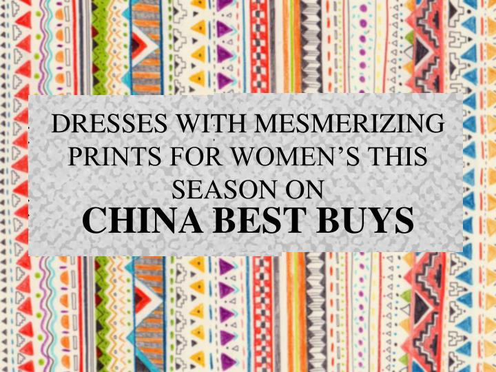 dresses with mesmerizing prints for women s this season on n.