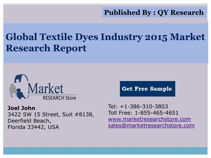 PPT - Global Textile Dyes Industry 2015 Market Analysis Survey Res