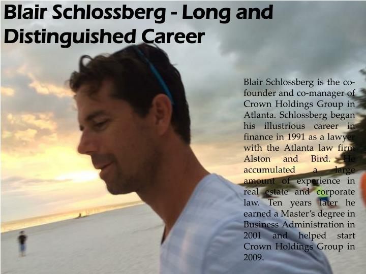 Blair Schlossberg - Long and Distinguished Career