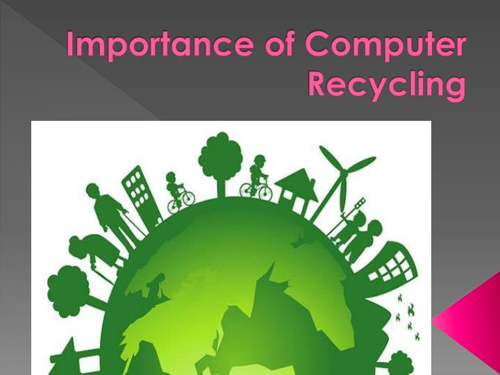The Importance and Benefits of Computer Recycling