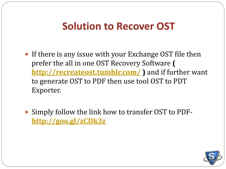 Solution to recover ost